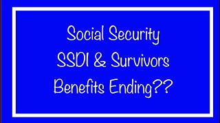 Are Social Security & SSDI Benefits Ending? Full Details