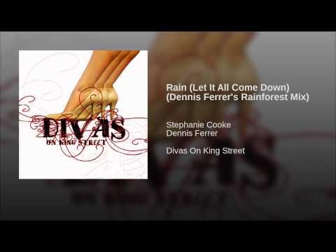 Rain (Let It All Come Down) (Dennis Ferrer's Rainforest Mix)