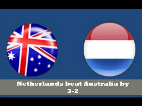 Netherlands won the match against Australia by 3-2