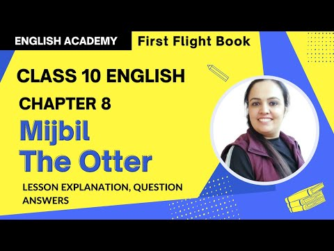 Mijbil The Otter Class 10 English Chapter 8 Explanation, Word Meanings