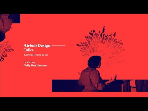 "Airbnb Design — Talks: ""Designing the Impossible"" by artist and designer Nelly Ben Hayoun."