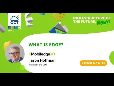 What is Edge? | MobiledgeX, Inc. | Jason Hoffman