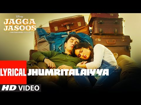 Mix - Jagga Jasoos : Jhumritalaiyya Song With Lyrics l Ranbir, Katrina | Pritam Arijit, Mohan | Neelesh