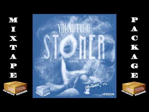Young Thug - Stoner Prod By Dun Deal [CLEAN \ RADIO VERSON] (2013)