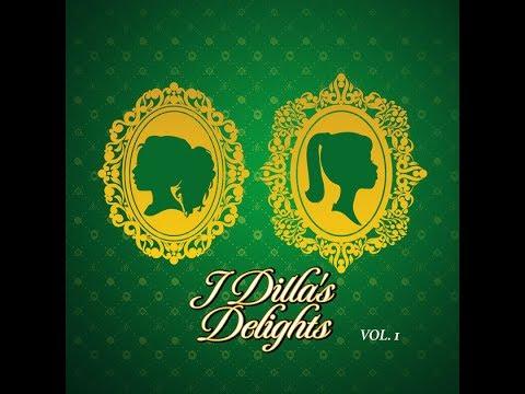 J Dilla - J Dilla's Delights Vol. 1 - Full Album - 2017