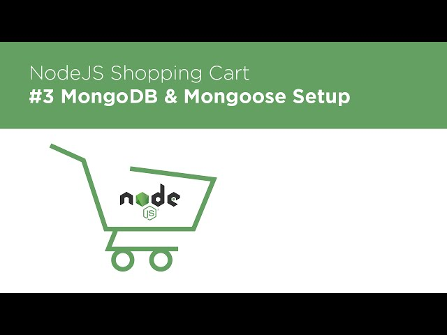 NodeJS / Express / MongoDB - Build a Shopping Cart - #3 MongoDB / Mongoose Setup
