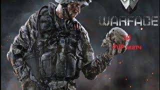 "#5 ""Warface"" PVP, 1й матч"