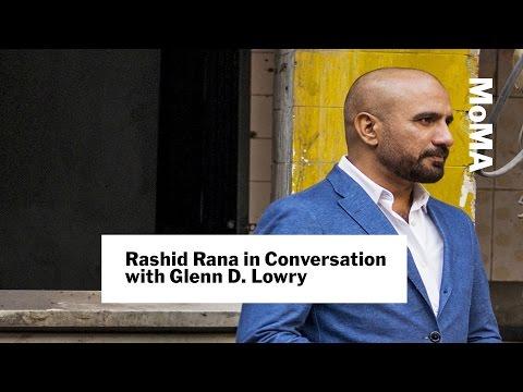 Rashid Rana in Conversation with Glenn D. Lowry | MoMA LIVE