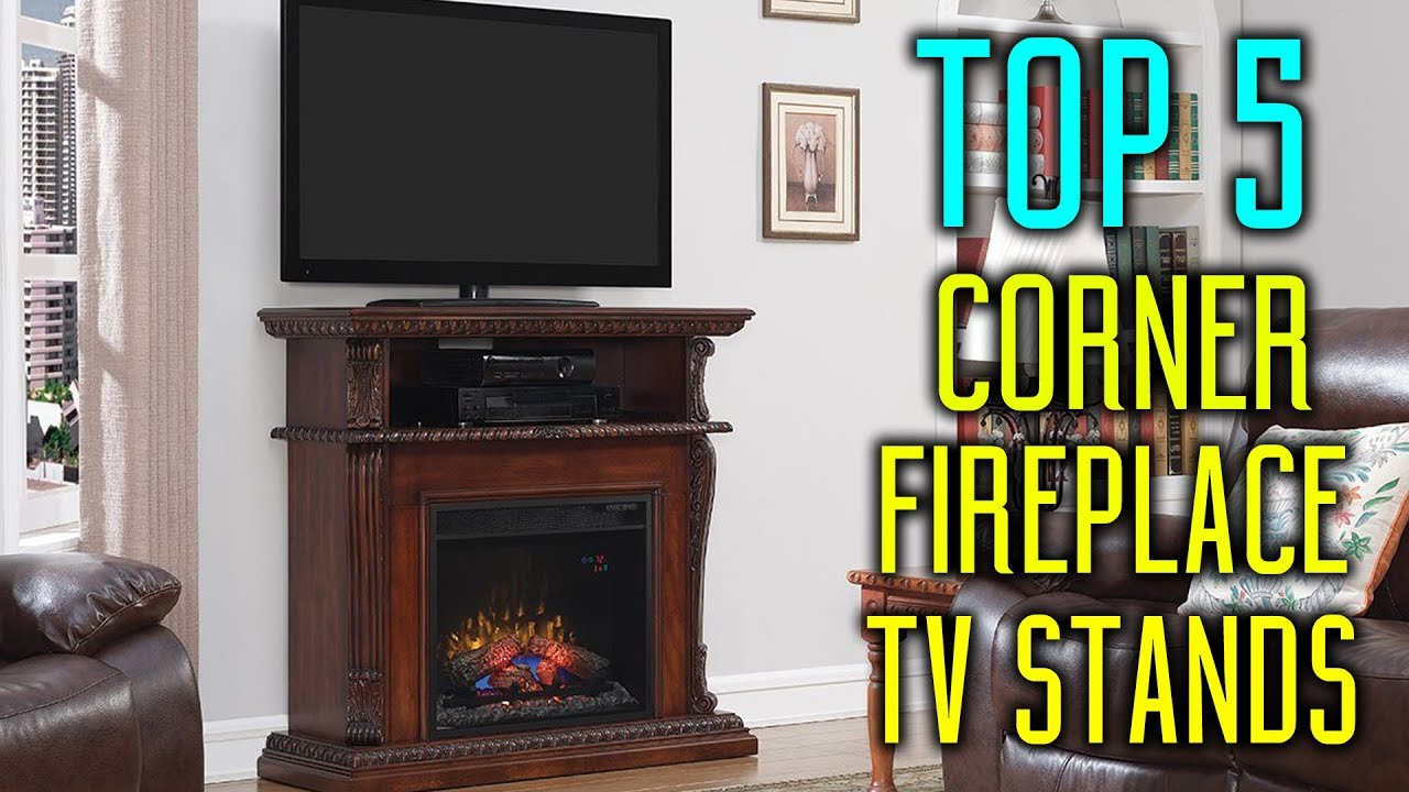Best Corner Fireplace Tv Stands 2018 Youtube