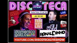 DOMENICO GATTO E DJ RONALDINHO NA SEXTA LIVE DA DISCOTECA LIVE SHOW NO YOUTUBE -música - bate papo