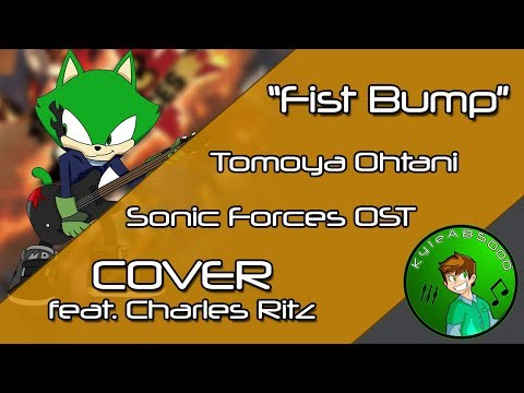 Fist Bump (Cover) (Feat. Charles Ritz) - Sonic Forces OST [Tomoya Ohtani]
