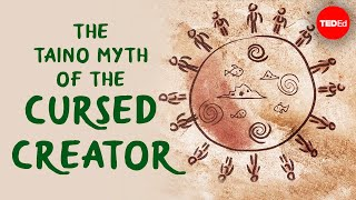 The Taino myth of the cursed creator - Bill Keegan