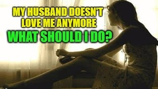 Anymore says me husband love doesn he My t