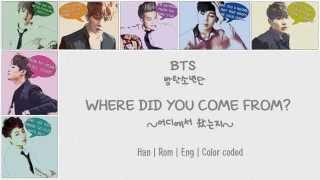 BTS (방탄소년단) – Where did you come from? (어디에서 왔는지) [Color coded Han|Rom|Eng lyrics]
