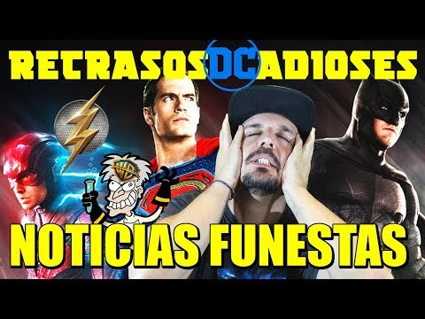 NOTICIAS FUNESTAS - FLASH RETRASADA - BATMAN Y SUPERMAN FUERA - WARNER - DC