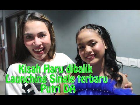 KISAH HARU DIBALIK LAUNCHING SINGLE TERBARU PUTRI DA