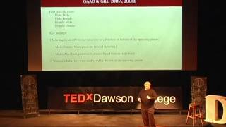 The Evolutionnary Roots of Human Decision Making: Dr Gad Saad at TEDxDawsonCollege