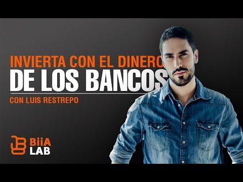 Invierta Con El Dinero De Los Bancos - Luis Restrepo