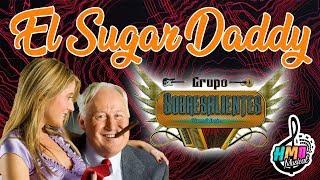 El Sugar Daddy  - Grupo Sobresalientes    Promocional 2019