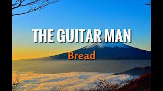 Bread  - The Guitar Man (Lyrics)