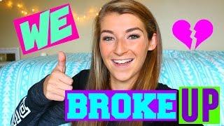 We Broke Up!