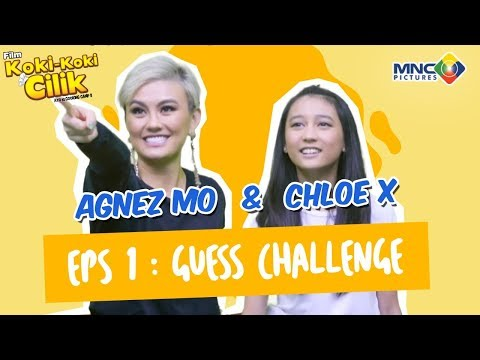 AGNEZ MO & CHLOE X : EPS 1 GUESS CHALLENGE FILM KOKI-KOKI CILIK