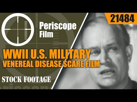 WWII ARMY and NAVY VENEREAL DISEASE / VD SCARE FILM 21484