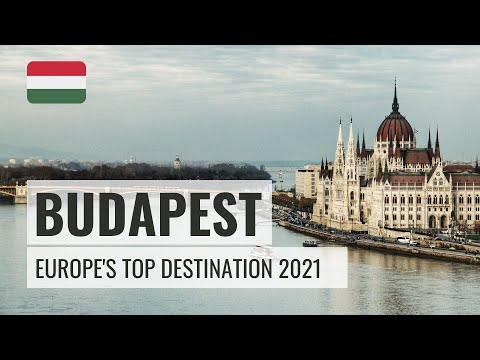 Budapest, Hungary | Top Travel Destinations 2021, Europe's Most Visited City, Central Europe