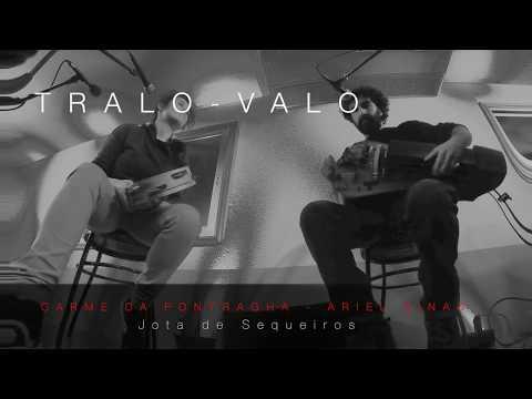 Tralo-Valo: Jota de Sequeiros