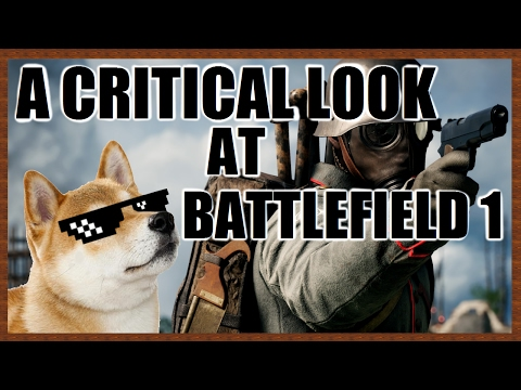 A Critical Look at Battlefield 1