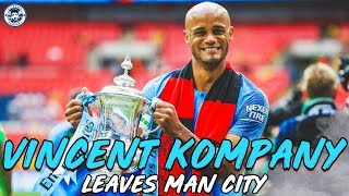VINCENT KOMPANY LEAVES MANCHESTER CITY | THE END OF AN ERA