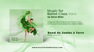 Rond de jambe à terre (long version) - from Music for Ballet Class, Vol.4 by Søren Bebe.
