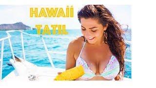 EN GÜZEL TATİL | Hawaii
