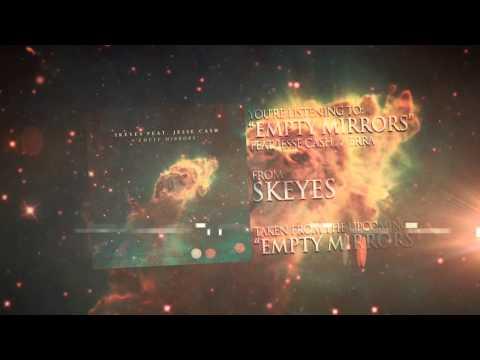 Skeyes - Empty Mirrors (ft. Jesse Cash of ERRA) [Exclusive Premiere]