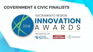 2018 Sacramento Region Innovation Awards – GOVERNMENT & CIVIC Finalists