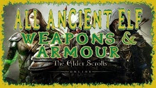 Elder Scrolls Online | All Ancient Elf Weapons & Armour | Light Medium Heavy | Melee Bow Staff etc