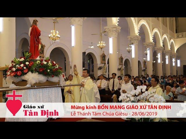 Lễ Thánh Tâm Chúa Giêsu - Bổn mạng Giáo xứ Tân Định - 28/06/2019