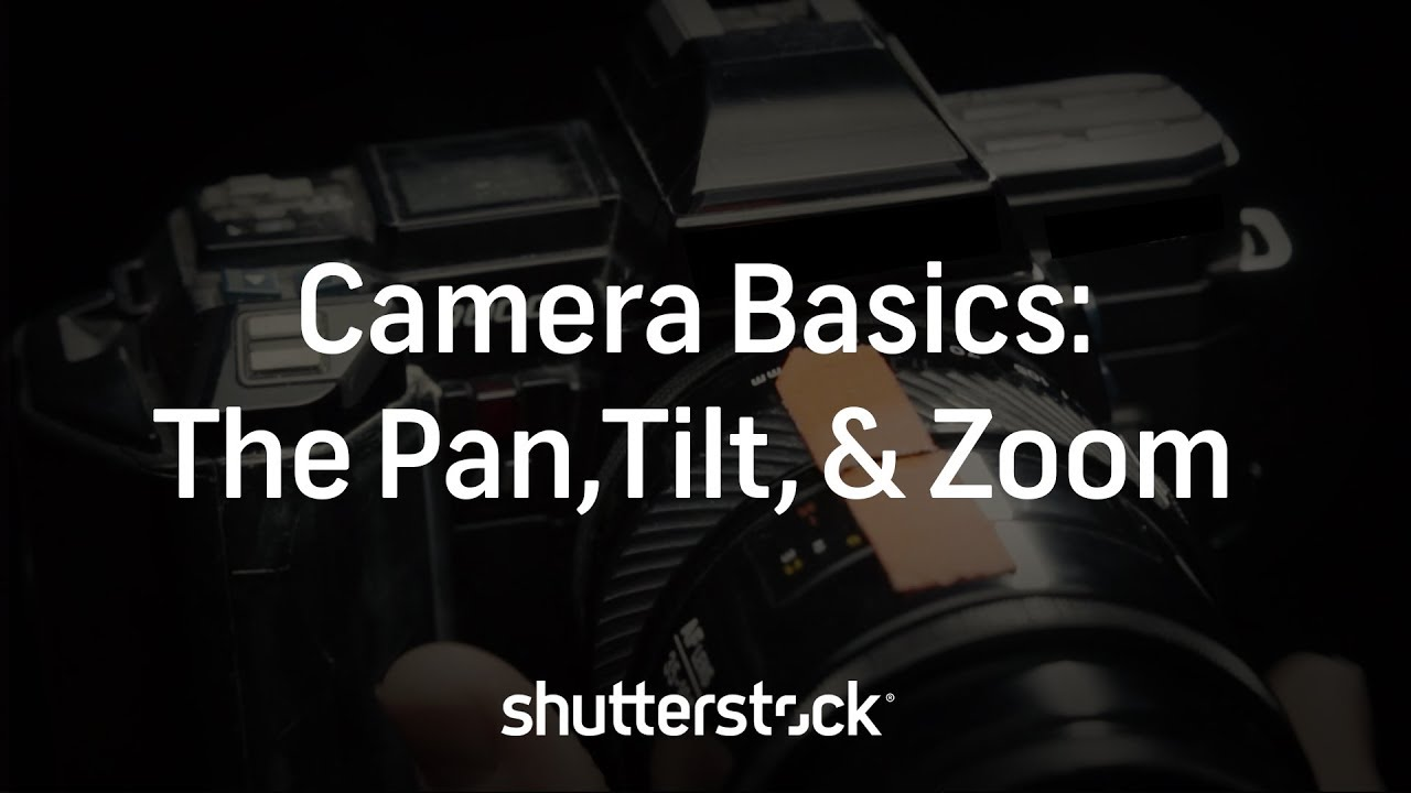 Back to Basics: The Pan, Tilt, and Zoom Camera Movements
