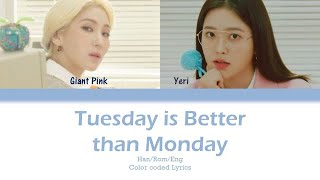 © all rights administered by sm entertainment tuesday is better than monday (월요일 보다는 화요일) - giant pink ft. yeri of red velvet color coded lyrics han/rom/eng ...