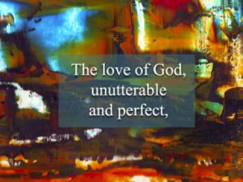 The love of God, unutterable and perfect- Dante