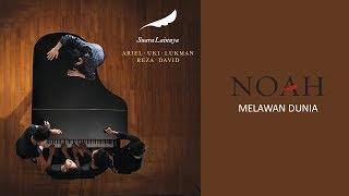 NOAH - Melawan Dunia (Official Audio)