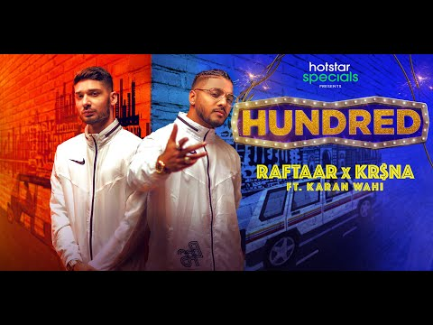 RAFTAAR x KR$NA Ft. Karan Wahi   Do Khilaadi, Problem Bhaari   Hotstar Specials Hundred   FULL VIDEO
