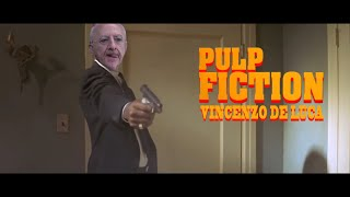 PULP FICTION -UN FILM CON VINCENT DE LUCA