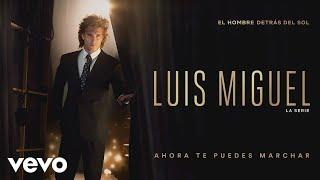 Diego Boneta - Ahora Te Puedes Marchar (Luis Miguel La Serie - Audio)