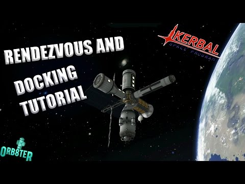 Kerbal Space Program | Rendezvous and Docking Tutorial 1.2 |