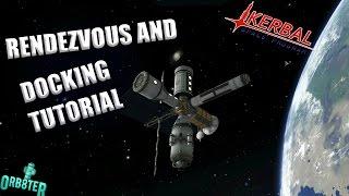 Kerbal Space Program | Rendezvous and Docking Tutorial 1.2 |