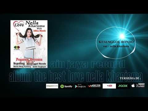 NELLA KHARISMA_KESENGGOL RONDO(official audio)