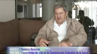 TRAYECTORIAS DE VIDA EN LA CONSTRUCCIÓN COLECTIVA DE LA SALUD. TEODORO REISMAN (1)