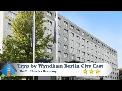 Tryp by Wyndham Berlin City East - Berlin Hotels, Germany