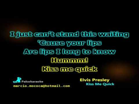 Elvis Presley - Kiss Me Quick - Karaoke